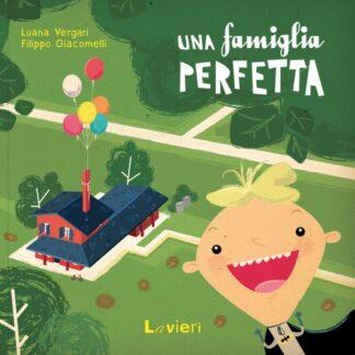 Luana Vergari, Filippo Giacomelli - Una famiglia perfetta